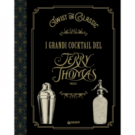 Twist on Classic . I grandi cocktail del Jerry Thomas
